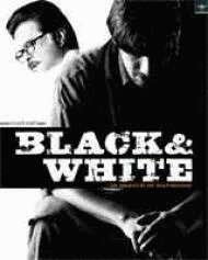 Black & White (2008)   Black & White Movie   Black & White Bollywood Movie  Cast & Crew, Release Date, Review, Photos, Videos – Filmibeat